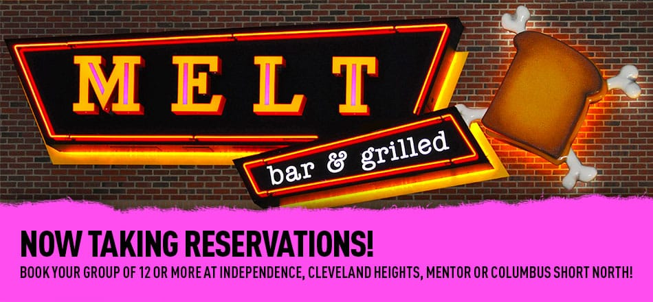 Melt is Now Taking Reservations!