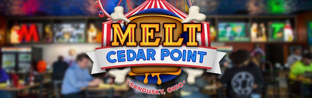 Melt Bar and Grilled is Back for Another Season at Cedar Point!